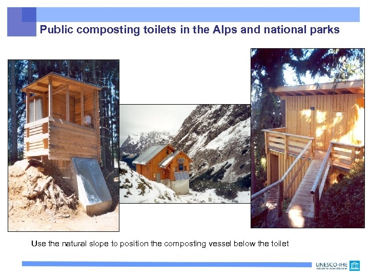 Public composting toilets in the Alps and national parks Use the natural slope to