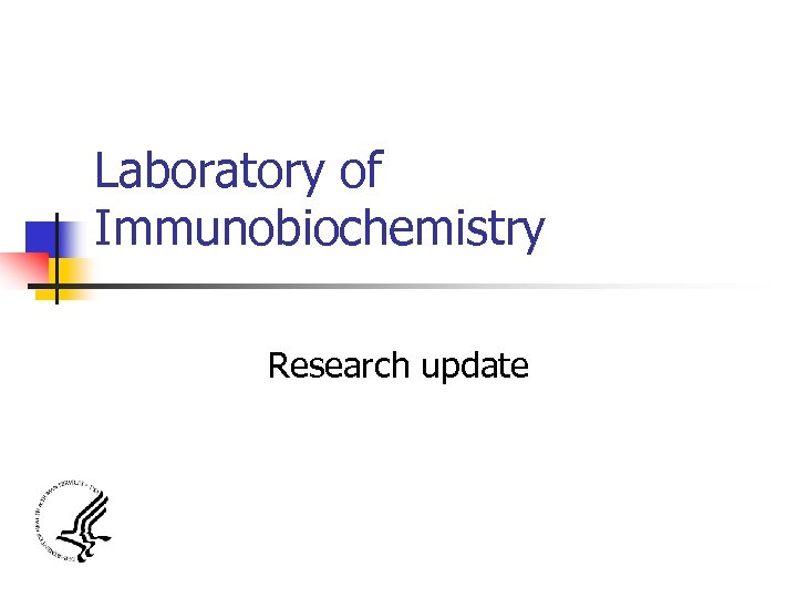 Laboratory of Immunobiochemistry Research update