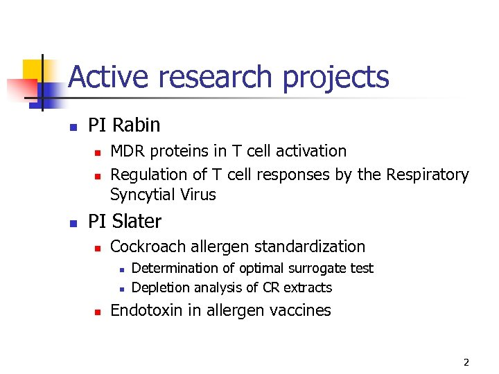 Active research projects n PI Rabin n MDR proteins in T cell activation Regulation
