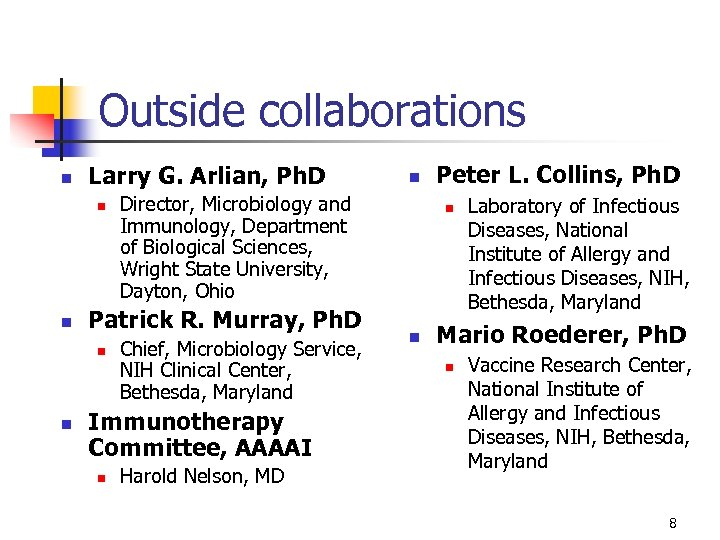 Outside collaborations n Larry G. Arlian, Ph. D n n n Director, Microbiology and