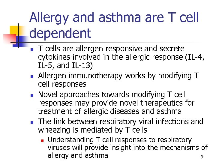 Allergy and asthma are T cell dependent n n T cells are allergen responsive