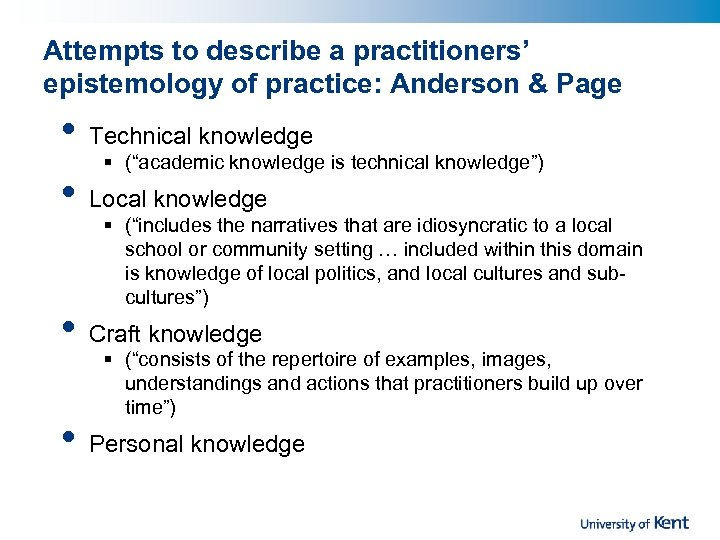 Attempts to describe a practitioners' epistemology of practice: Anderson & Page • • Technical