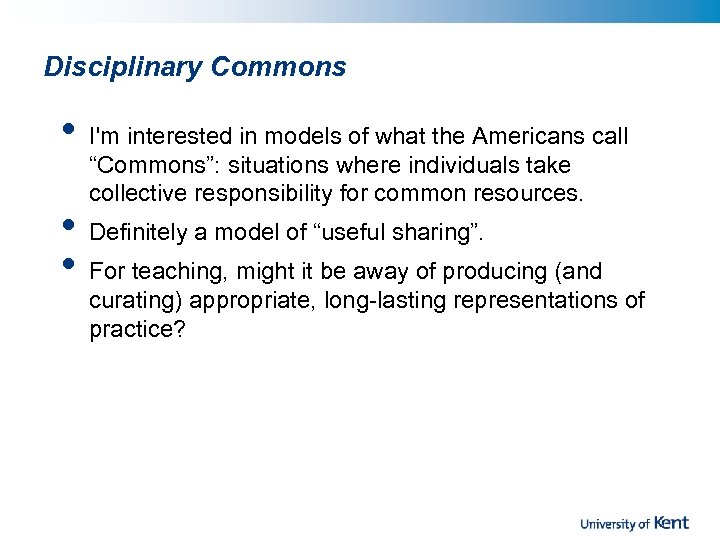 Disciplinary Commons • • • I'm interested in models of what the Americans call