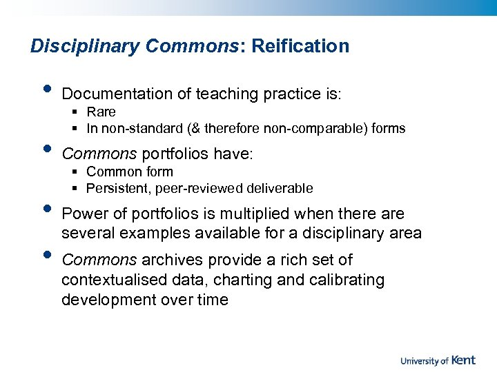 Disciplinary Commons: Reification • Documentation of teaching practice is: • Commons portfolios have: •