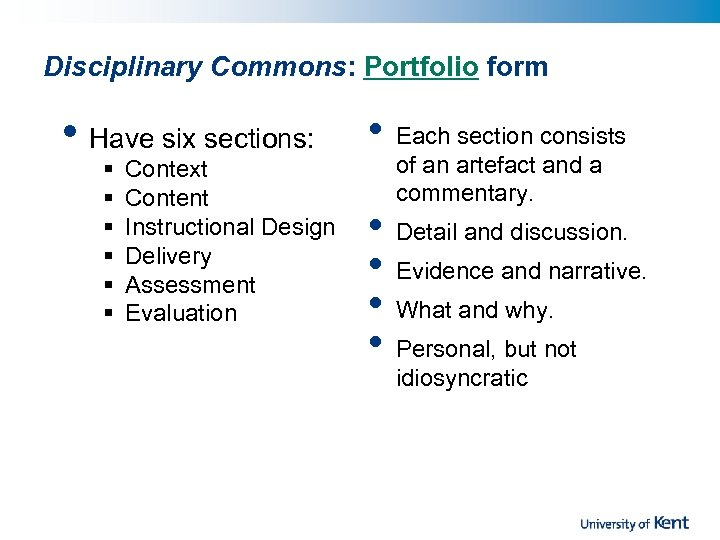 Disciplinary Commons: Portfolio form • Have six sections: § § § Context Content Instructional