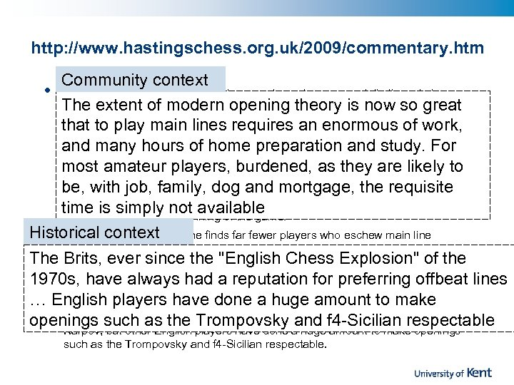 http: //www. hastingschess. org. uk/2009/commentary. htm Community context • One of the biggest dilemmas