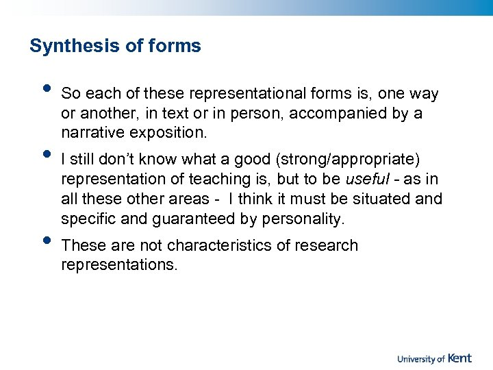 Synthesis of forms • • • So each of these representational forms is, one