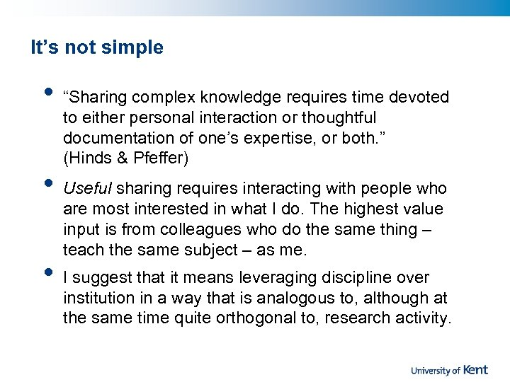 """It's not simple • • • """"Sharing complex knowledge requires time devoted to either"""