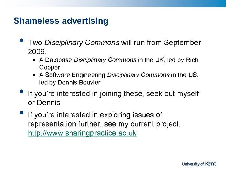 Shameless advertising • • • Two Disciplinary Commons will run from September 2009. §