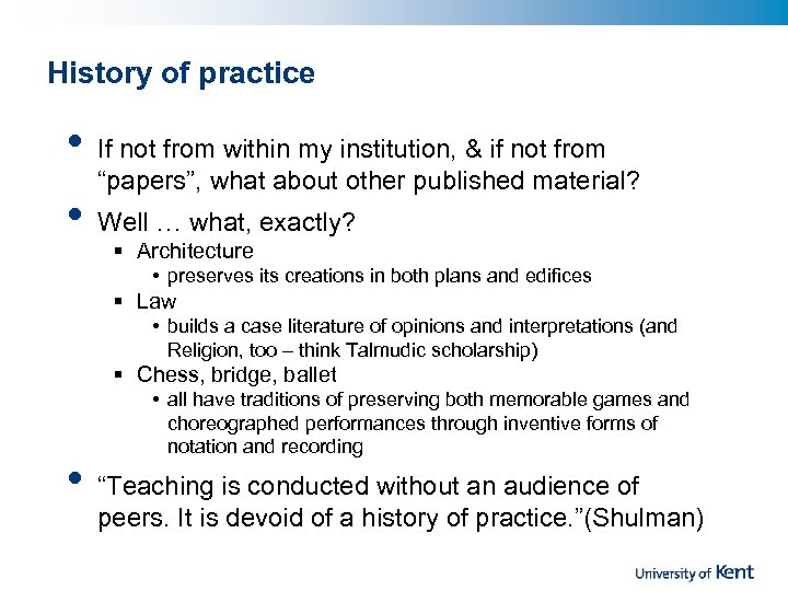 History of practice • • If not from within my institution, & if not