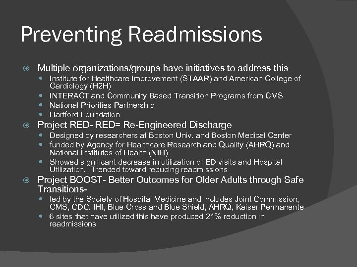 Preventing Readmissions Multiple organizations/groups have initiatives to address this Institute for Healthcare Improvement (STAAR)