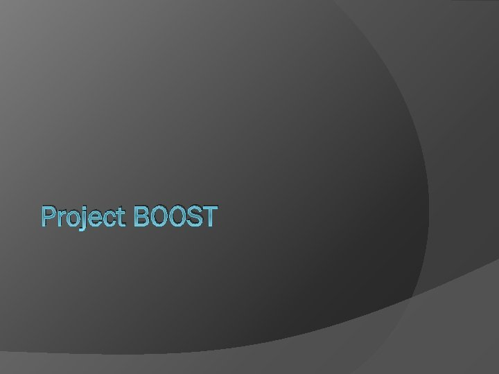 Project BOOST