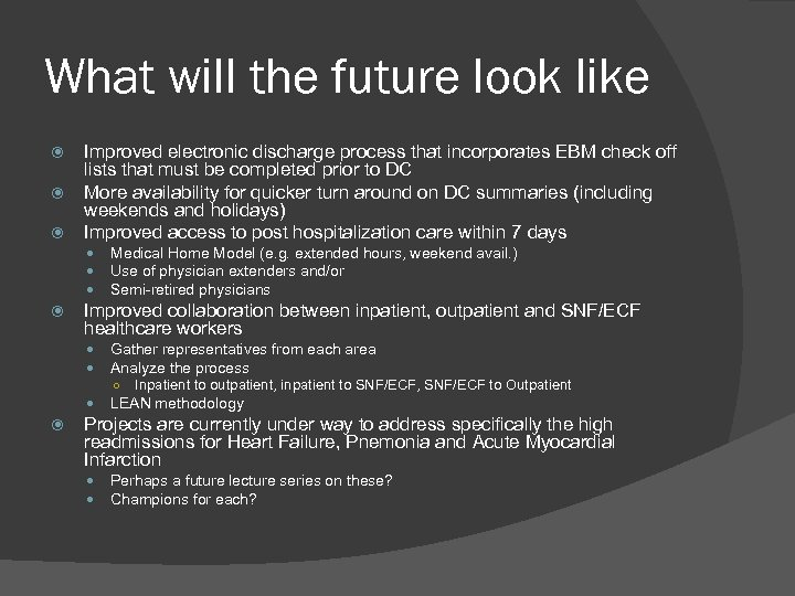 What will the future look like Improved electronic discharge process that incorporates EBM check