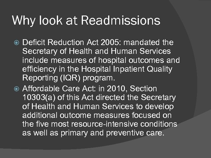 Why look at Readmissions Deficit Reduction Act 2005: mandated the Secretary of Health and