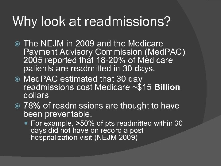 Why look at readmissions? The NEJM in 2009 and the Medicare Payment Advisory Commission