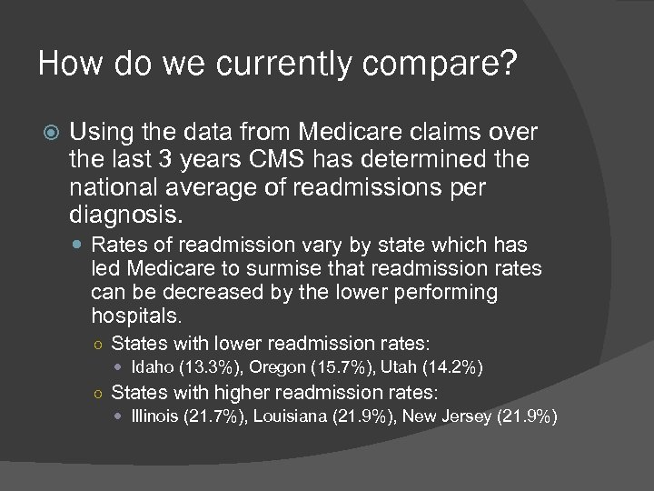 How do we currently compare? Using the data from Medicare claims over the last