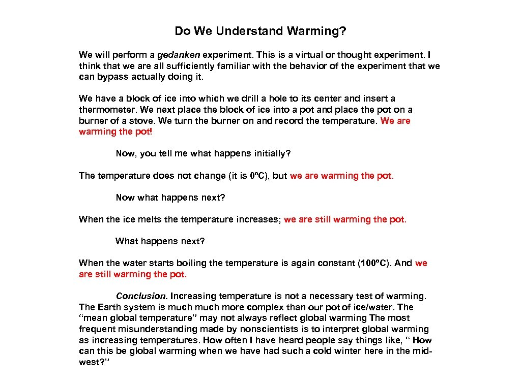 Do We Understand Warming? We will perform a gedanken experiment. This is a virtual