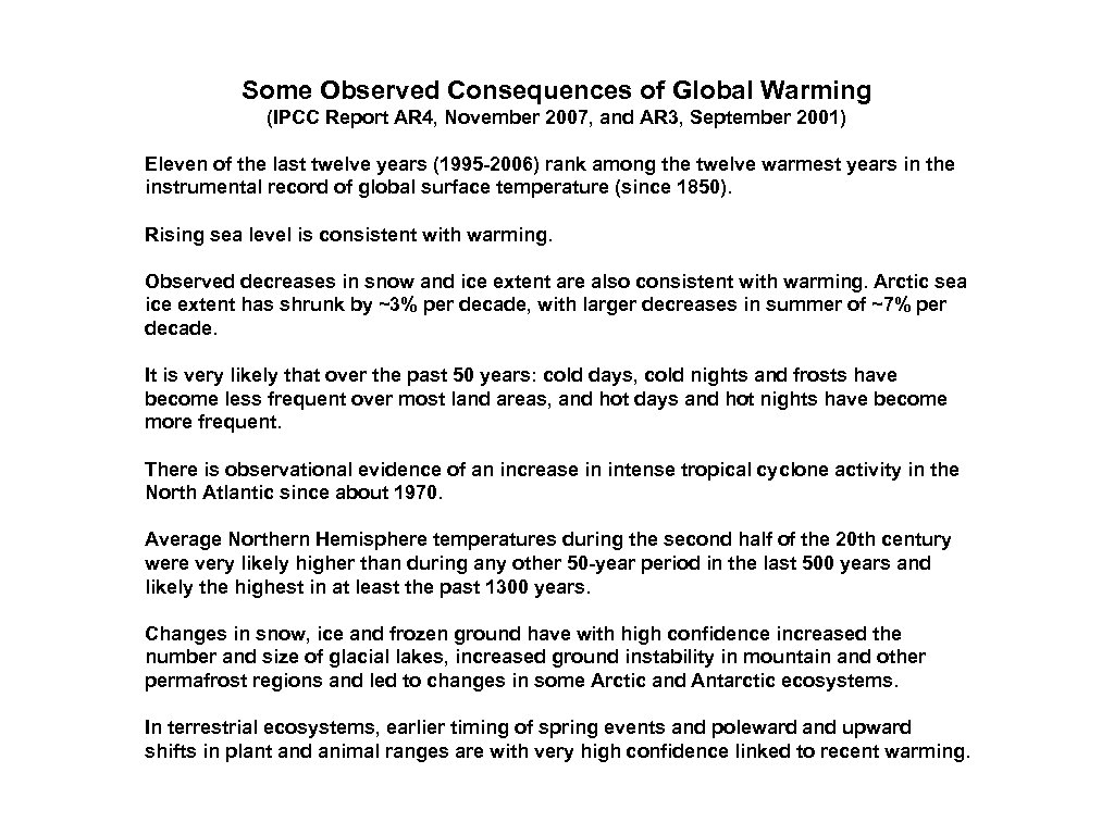 Some Observed Consequences of Global Warming (IPCC Report AR 4, November 2007, and AR