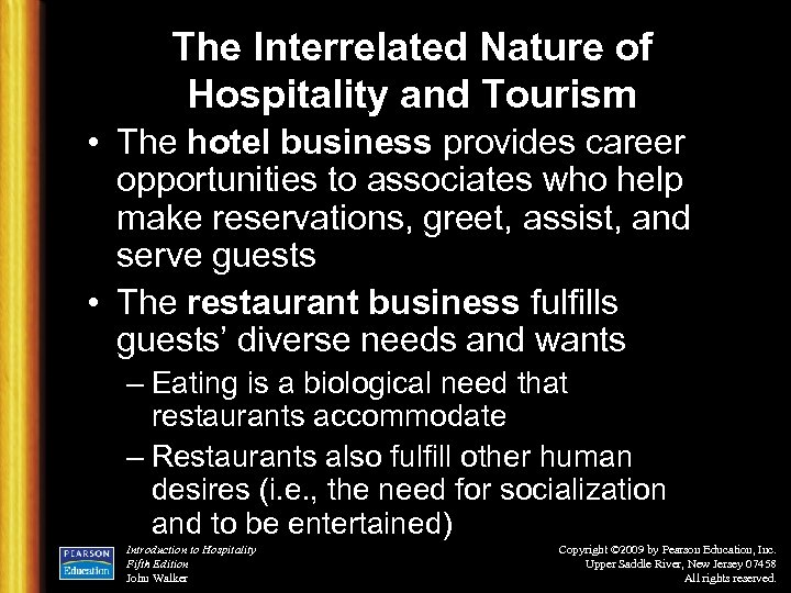 The Interrelated Nature of Hospitality and Tourism • The hotel business provides career opportunities