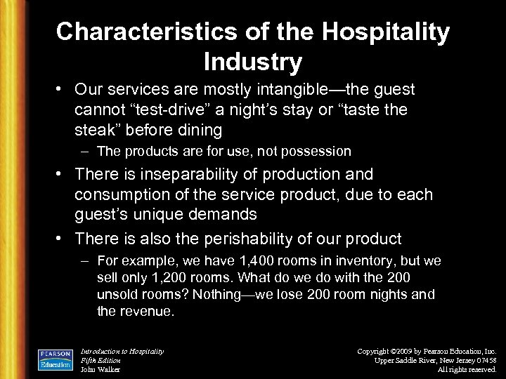 """Characteristics of the Hospitality Industry • Our services are mostly intangible—the guest cannot """"test-drive"""""""