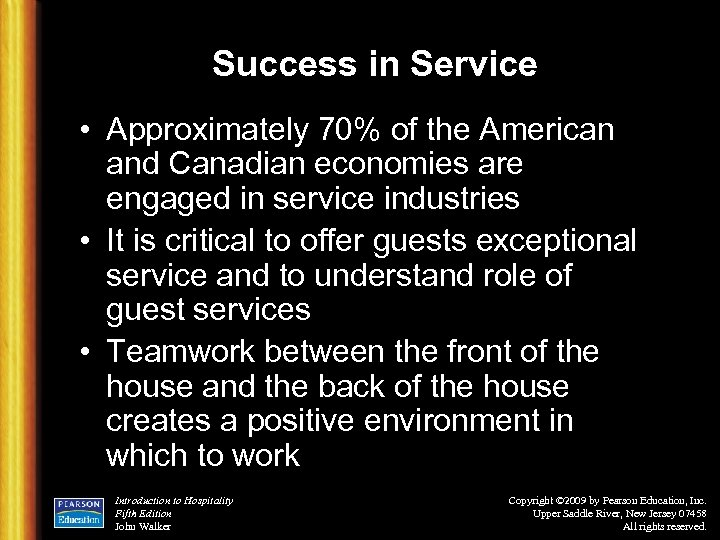 Success in Service • Approximately 70% of the American and Canadian economies are engaged