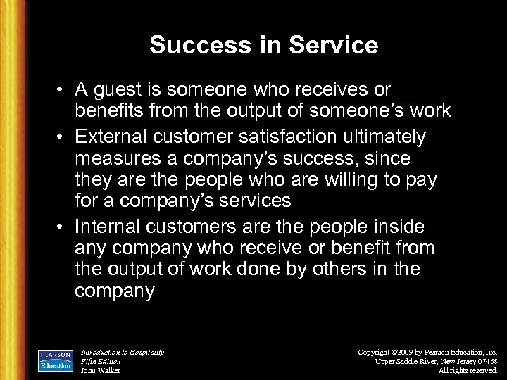 Success in Service • A guest is someone who receives or benefits from the