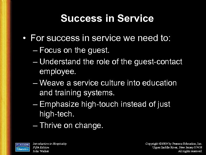 Success in Service • For success in service we need to: – Focus on