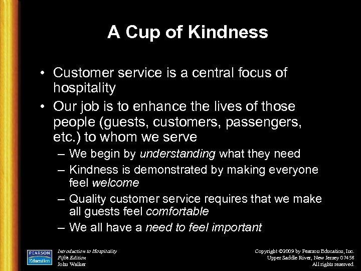 A Cup of Kindness • Customer service is a central focus of hospitality •