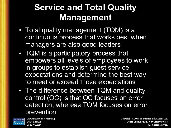 Service and Total Quality Management • Total quality management (TQM) is a continuous process