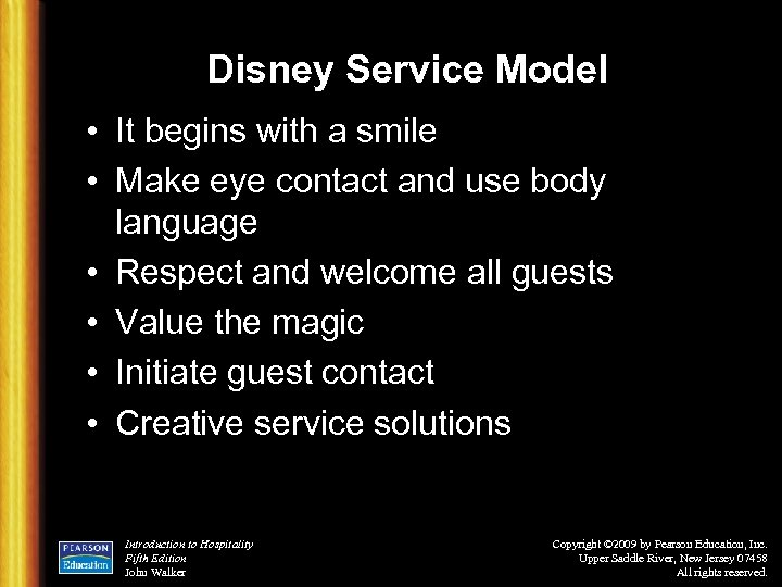 Disney Service Model • It begins with a smile • Make eye contact and