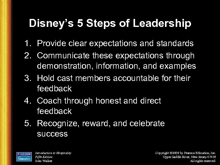 Disney's 5 Steps of Leadership 1. Provide clear expectations and standards 2. Communicate these