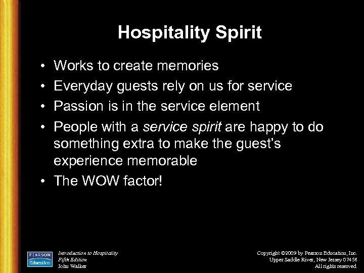 Hospitality Spirit • • Works to create memories Everyday guests rely on us for