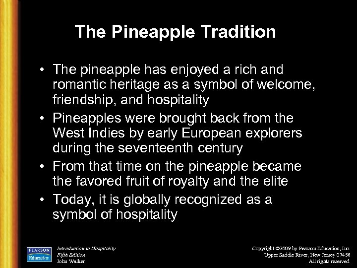 The Pineapple Tradition • The pineapple has enjoyed a rich and romantic heritage as