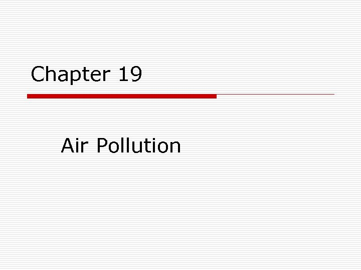 Chapter 19 Air Pollution