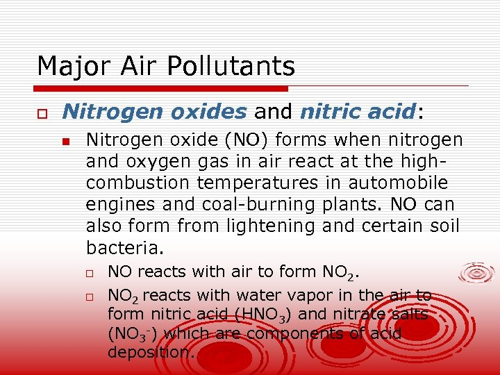 Major Air Pollutants o Nitrogen oxides and nitric acid: n Nitrogen oxide (NO) forms