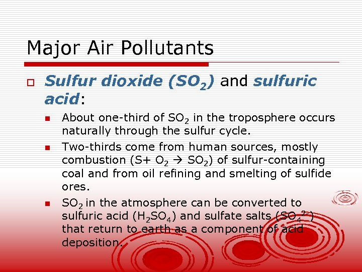 Major Air Pollutants o Sulfur dioxide (SO 2) and sulfuric acid: n n n