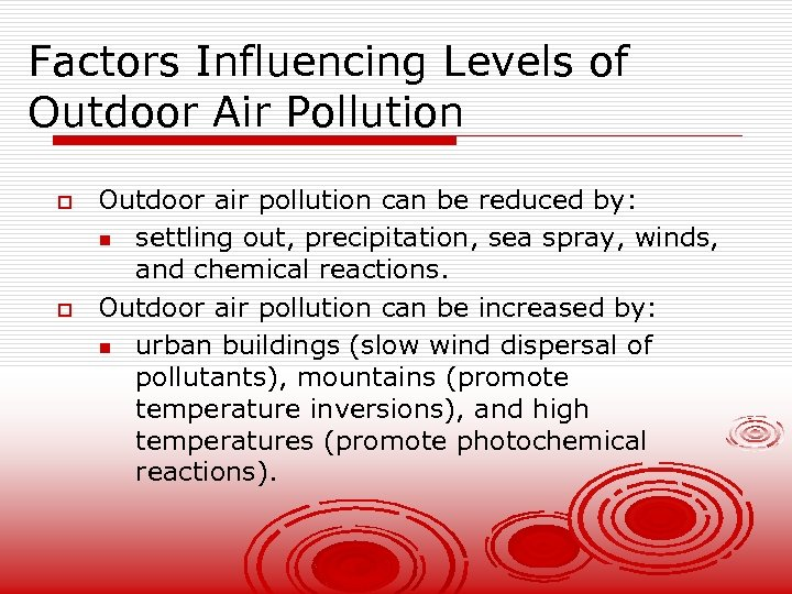 Factors Influencing Levels of Outdoor Air Pollution o o Outdoor air pollution can be