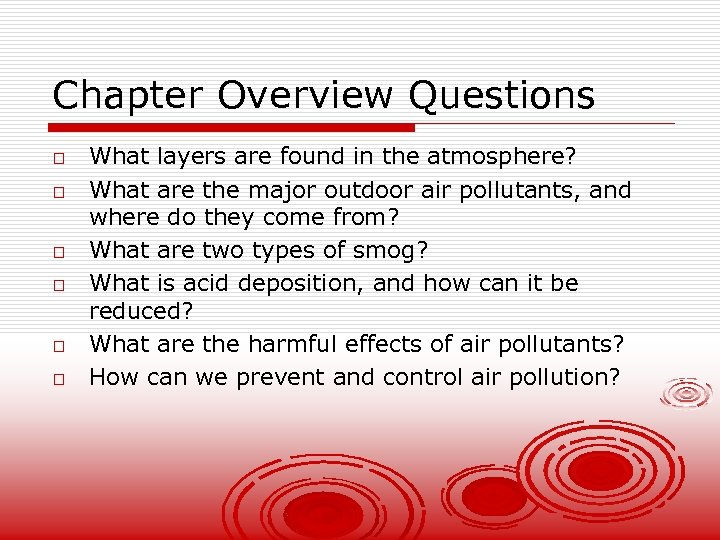 Chapter Overview Questions o o o What layers are found in the atmosphere? What