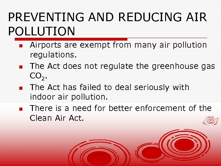 PREVENTING AND REDUCING AIR POLLUTION n n Airports are exempt from many air pollution