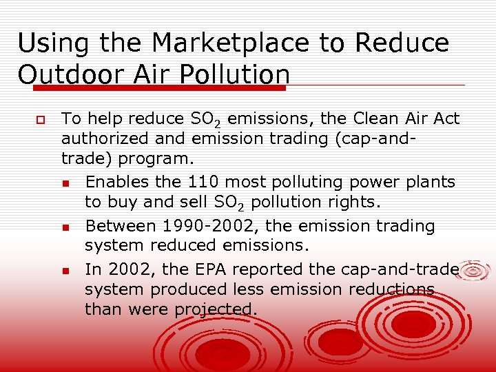 Using the Marketplace to Reduce Outdoor Air Pollution o To help reduce SO 2