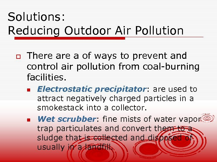 Solutions: Reducing Outdoor Air Pollution o There a of ways to prevent and control