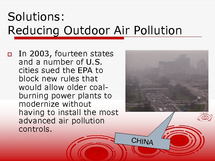 Solutions: Reducing Outdoor Air Pollution o In 2003, fourteen states and a number of
