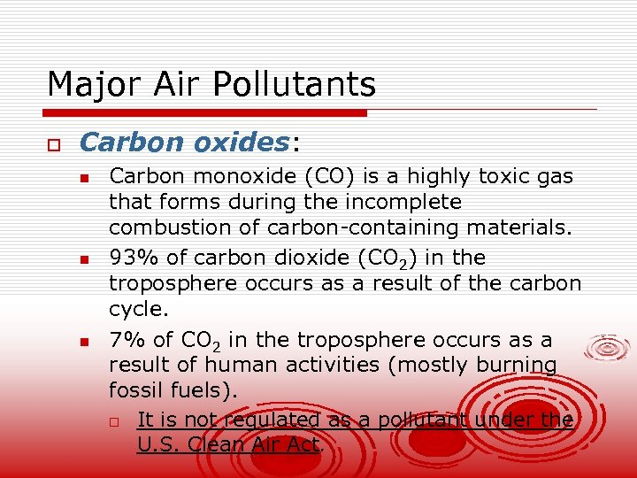 Major Air Pollutants o Carbon oxides: n n n Carbon monoxide (CO) is a