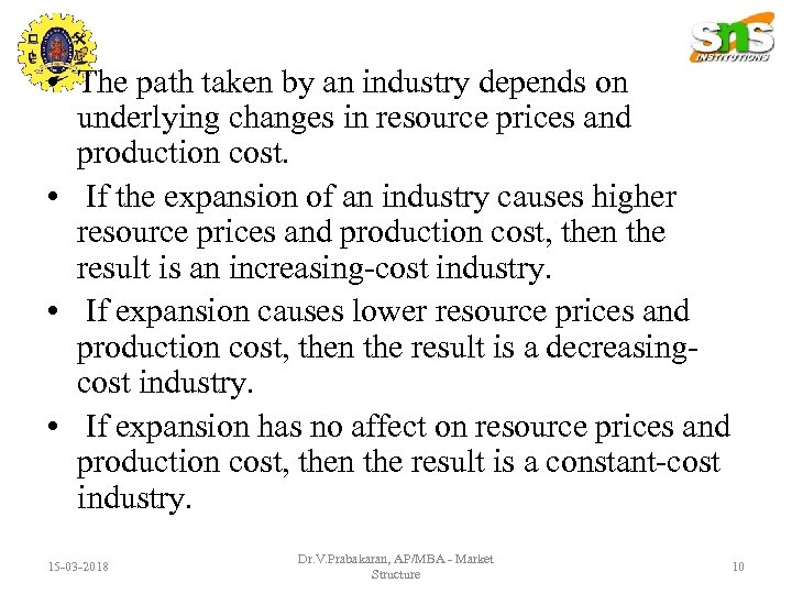 • The path taken by an industry depends on underlying changes in resource