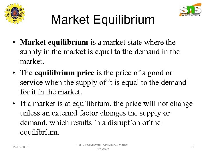 Market Equilibrium • Market equilibrium is a market state where the supply in the