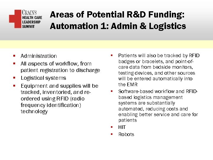 Areas of Potential R&D Funding: Automation 1: Admin & Logistics § Administration § All