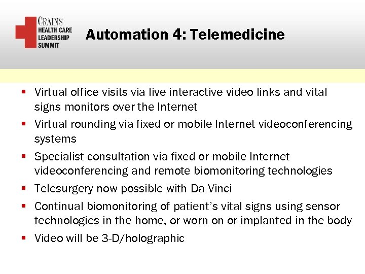 Automation 4: Telemedicine § Virtual office visits via live interactive video links and vital