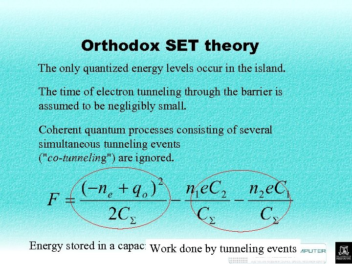 Orthodox SET theory The only quantized energy levels occur in the island. The time