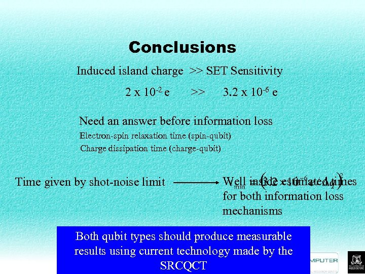 Conclusions Induced island charge >> SET Sensitivity 2 x 10 -2 e >> 3.