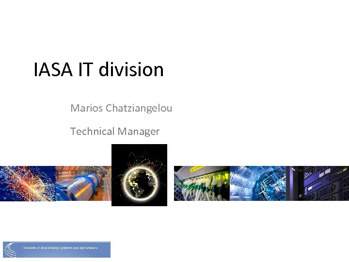 IASA IT division Marios Chatziangelou Technical Manager